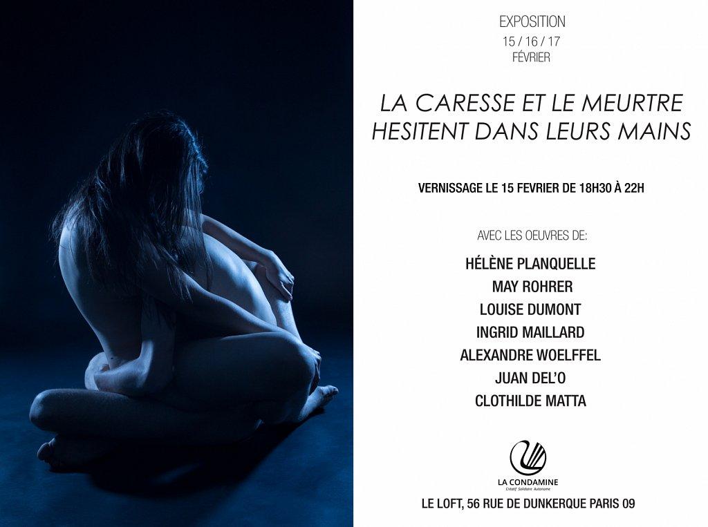 Flyer expo La caresse et le meurtre hésitent dans leurs mains, La Condamine, Paris
